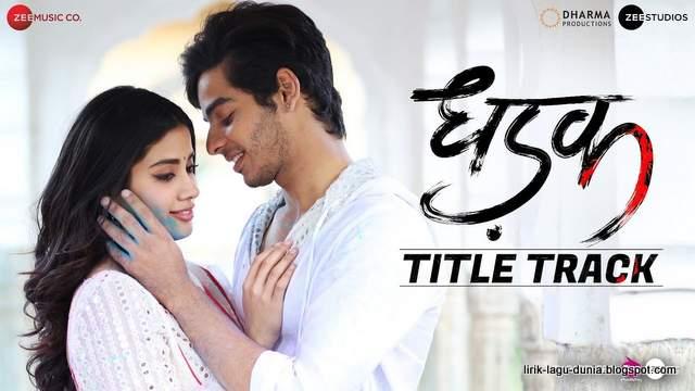 Lirik Lagu Dhadak - Ajay Gogavale dan Shreya Ghoshal (OST. Dhadak)
