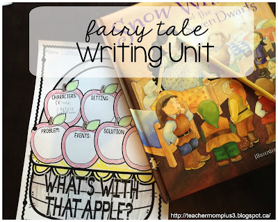 http://teachermomplus3.blogspot.ca/2017/02/fairy-tale-writing-unit.html