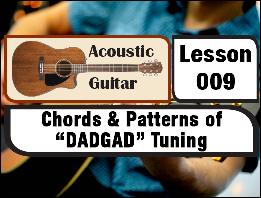 ACOUSTIC LESSON 009: Chords & Patterns of DADGAD Tuning | Creative ...