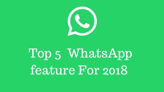 Whatsapp-top-5-feature-for-2018
