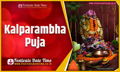 2022 Kalparambha Puja Date and Time, 2022 Kalparambha Festival Schedule and Calendar