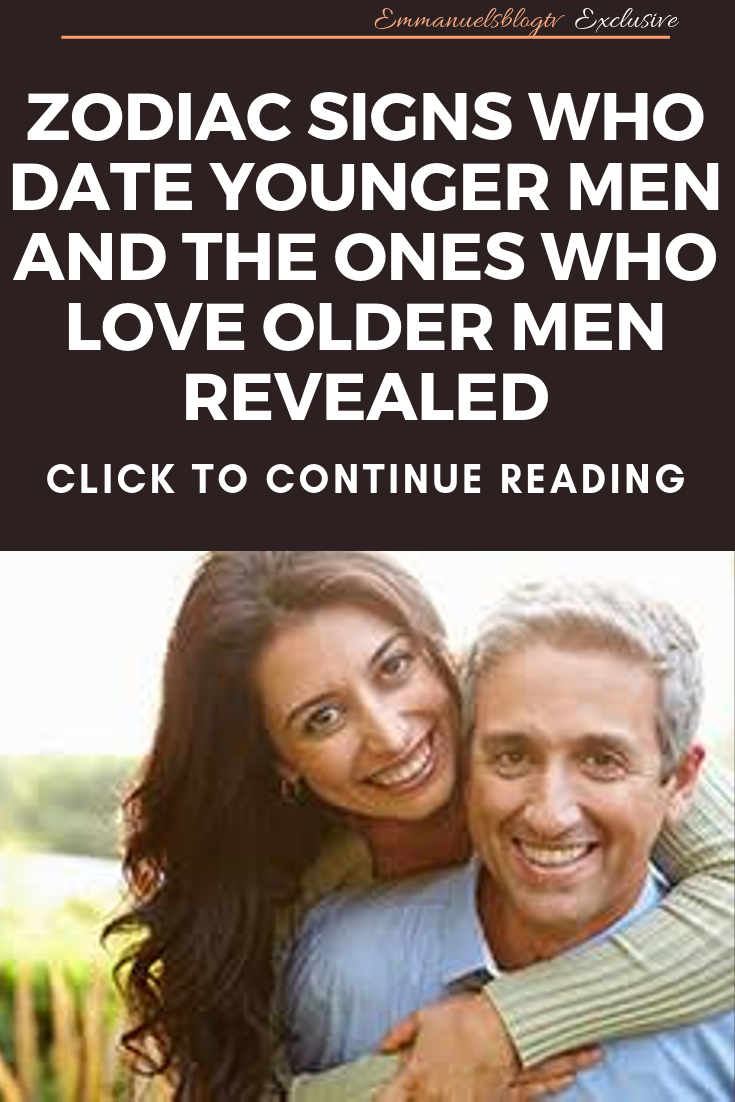 Zodiac Signs Who Date Younger Men And The Ones Who Love Older Men REVEALED