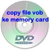 Cara copy file VOB DVD ke memori Android
