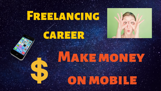 Freelancing career: Make money on mobile - Tech Teacher Debashree
