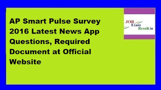 AP Smart Pulse Survey 2016 Latest News App Questions, Required Document at Official Website
