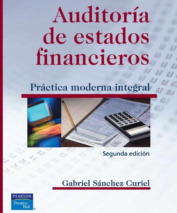 Auditoría de estados financieros: Práctica moderna integral, 2da Edición – Gabriel Sánchez Curiel