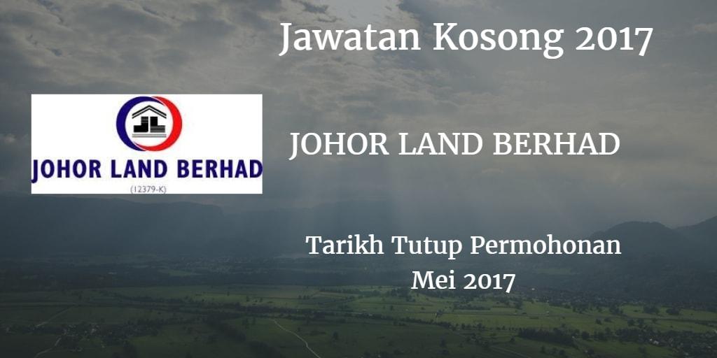 Jawatan Kosong JOHOR LAND BERHAD Mei 2017