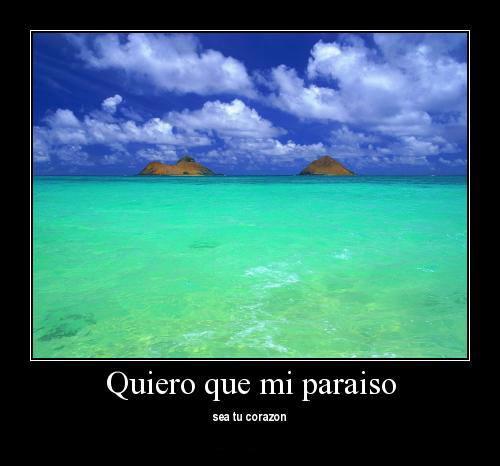 Todo En Frases Quiero Que Mi Paraiso Sea Tu Corazon