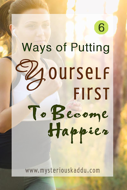 Happiness Begins With You | Start Putting Yourself First To Live Happier