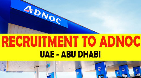 Abu Dhabi National Oil Company (ADNOC) - Urgent Job Recruitment to