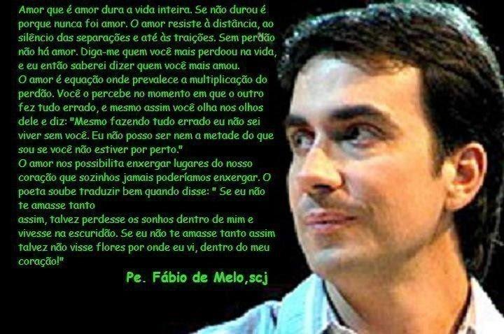 Um POUCO De TUDO: AMoR VErDaDeIrO By Pe. Fabio De Melo