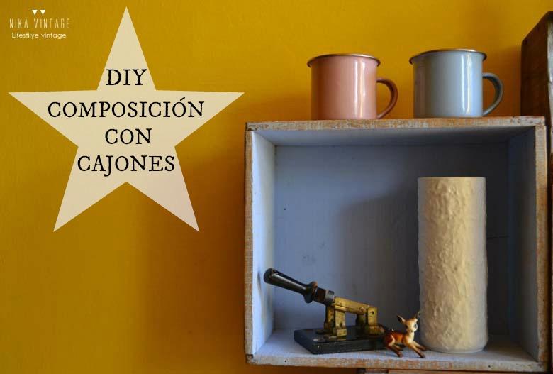 diy, hazlo tu mismo, do it your self, cajones de madera, cajon, compasicion decorativa, paso a paso, tutorial