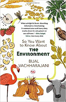 Books: So You Want to Know About the Environment by Bijal Vachharajani (Age: 11+ Years)