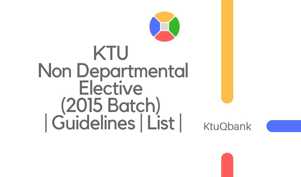 KTU Non Departmental Elective (2015 Batch) | Guidelines | List