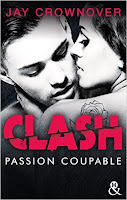 http://lachroniquedespassions.blogspot.fr/2017/04/clash-tome-2-passion-coupable-de-jay.html