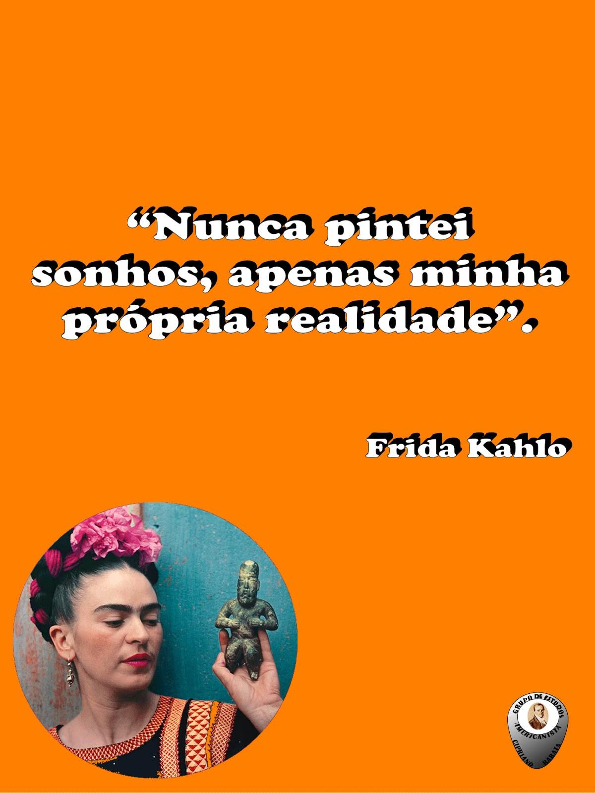 Frida Kahlo Frase Gea Cipriano Barata