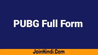 PUBG Ka Full Form Kya Hai–Full Form Of PUBG