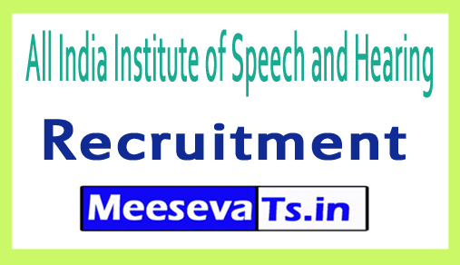 All India Institute of Speech and Hearing AIISH Recruitment