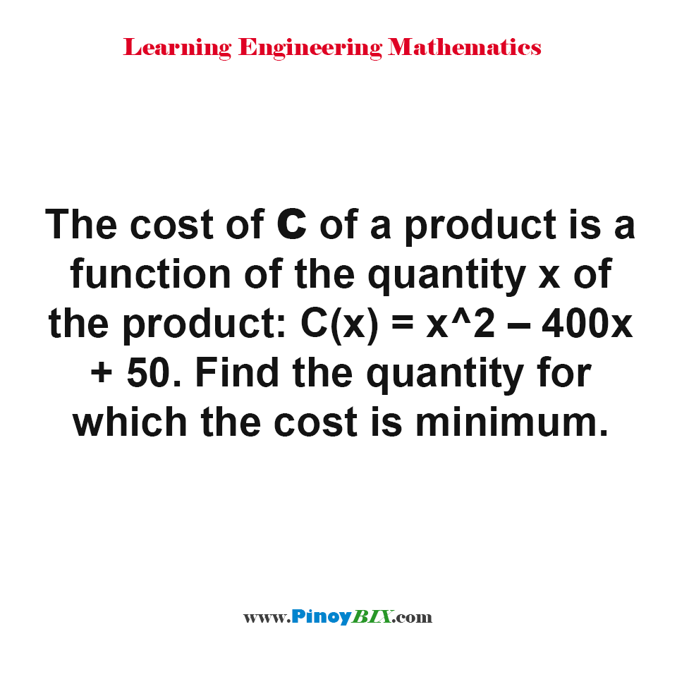 Find the quantity for which the cost of the product is minimum