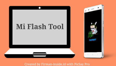 Tutorial Flashing Rom Xiaomi Via Fastboot (MiFlash Tool)