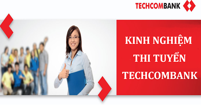 Kinh Nghiệm Thi Vào Techcombank