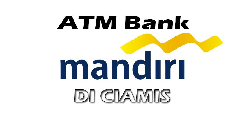 Ayo Berbagi Informasi Daftar Atm Bank Mandiri Di Ciamis