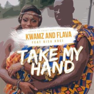 KWAMZ & FLAVA Ft BISA KDEI - Take My Hand Audio