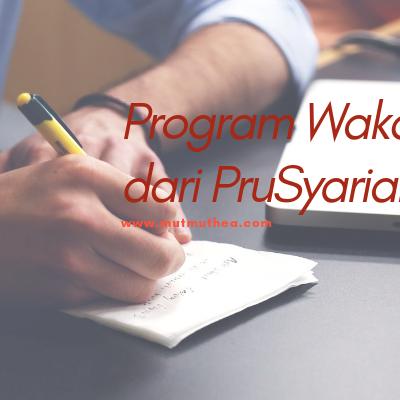 Program Wakaf PRUsyariah, Solusi Modern Berwakaf dalam Bentuk Asuransi dari Prudential Indonesia