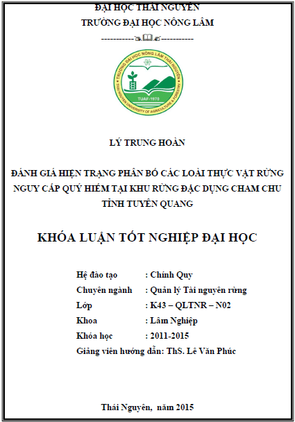 Đánh giá hiện trạng phân bố các loại thực vật rừng nguy cấp quý hiếm tại khu rừng đặc dụng Cham Chu tỉnh Tuyên Quang