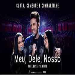 Baixar Música Meu, Dele, Nosso - Maiara e Maraisa part. Gustavo Mioto Mp3