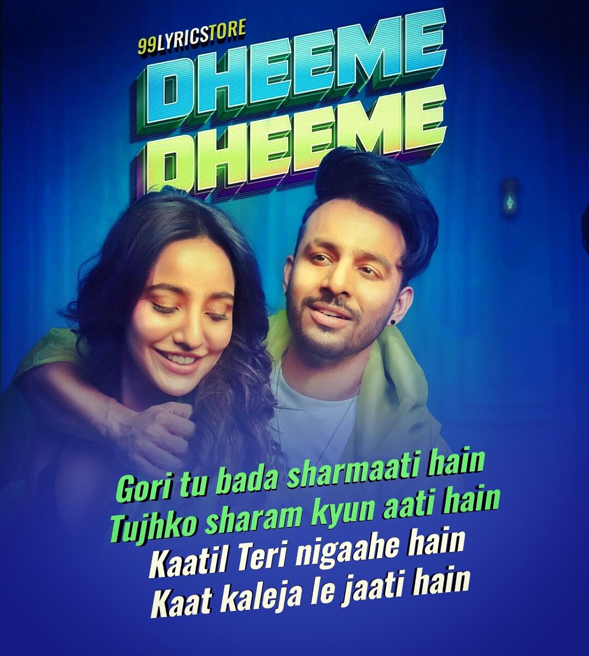 Dheeme Dheeme Lyrics Sung by Tony Kakkar Feat. Neha Sharma
