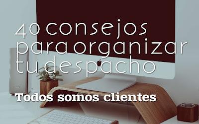40 consejos para organizar tu despacho
