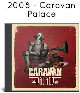 2008 - Caravan Palace