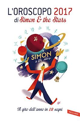 L'oroscopo 2017 di Simon & the Stars: Il giro dell'anno in 12 segni PDF