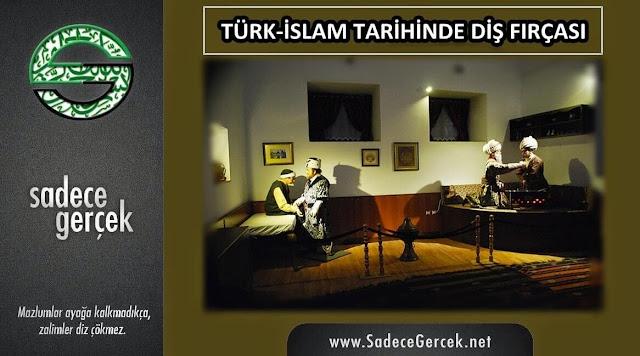 Türk-İslam tarihinde diş fırçası
