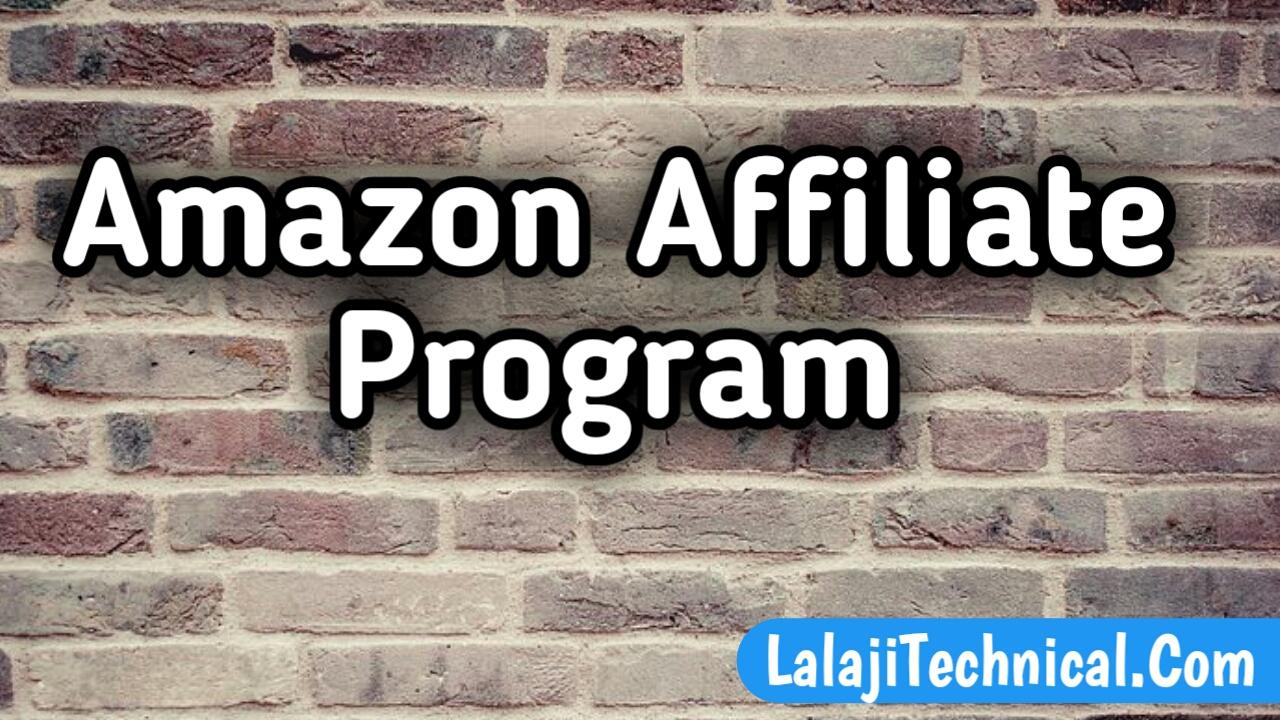 Amazon Affiliate Program Kya Hota Hai | Amazon Affiliate Se Paise Kaise Kmate Hai