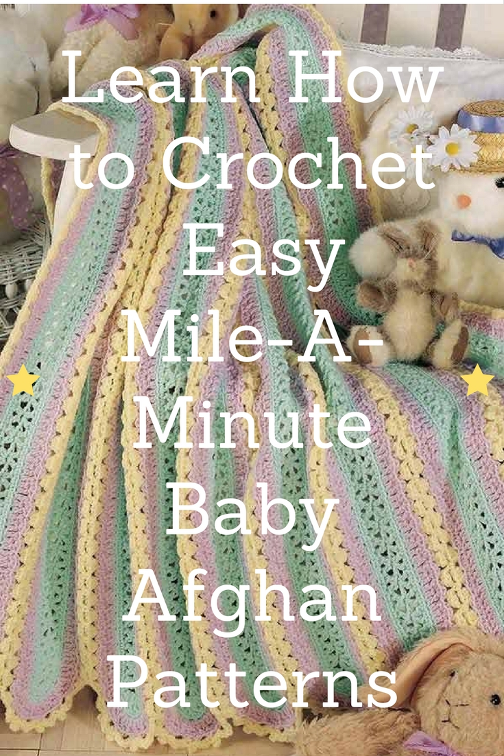 Learn How to Crochet Easy Baby Afghans using the Mile-A-Minute Method