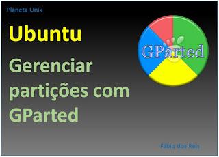 Paticionamento e formatação de discos com GParted no Linux Ubuntu