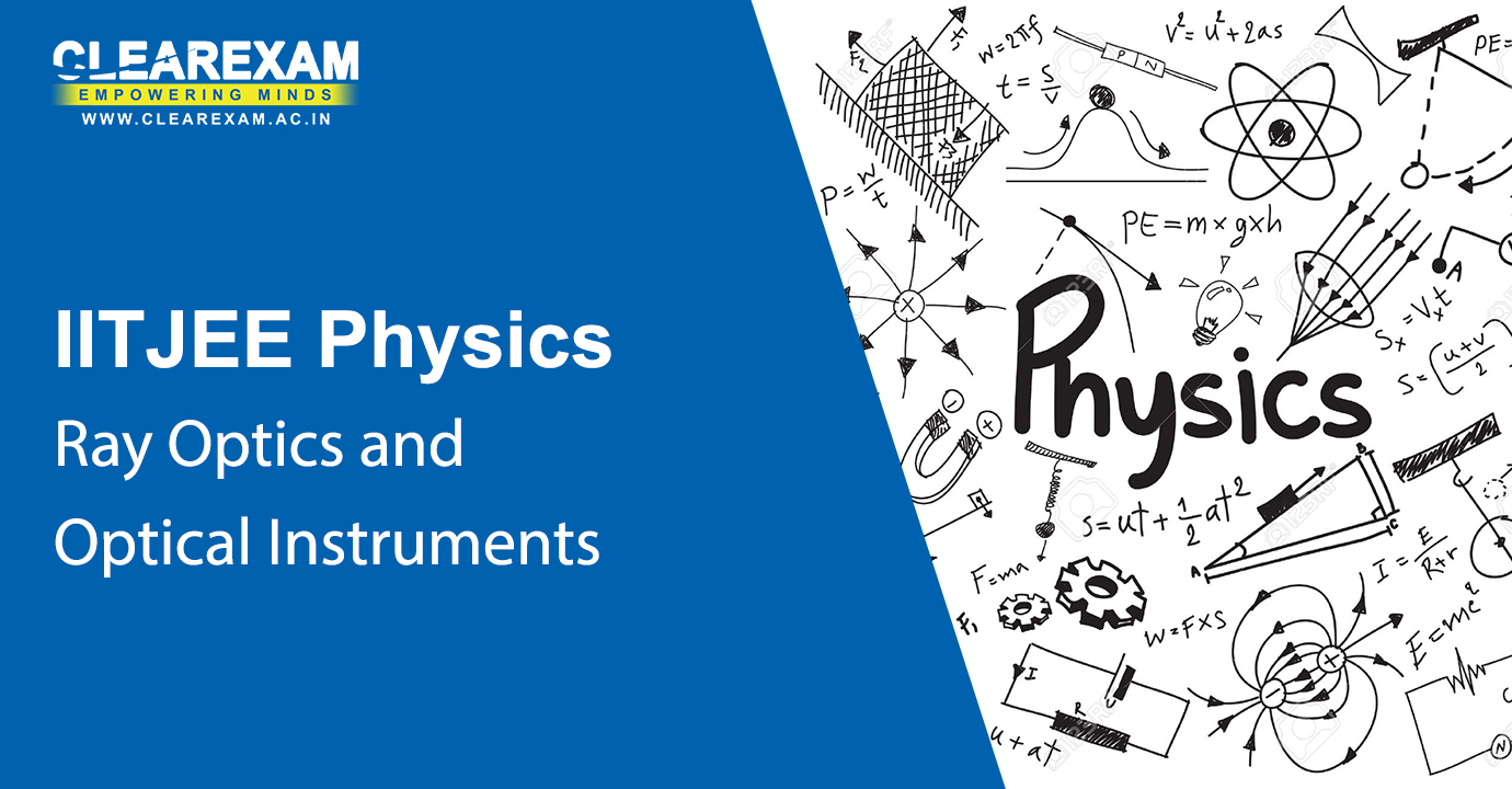 NEET Physics Ray Optics and Optical Instruments
