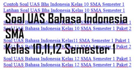 Soal UAS Bahasa Indonesia SMA Kelas 10,11,12 Semester 1
