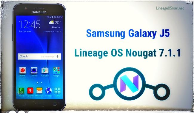 Lineage OS Galaxy J5 Nougat 7.1.1
