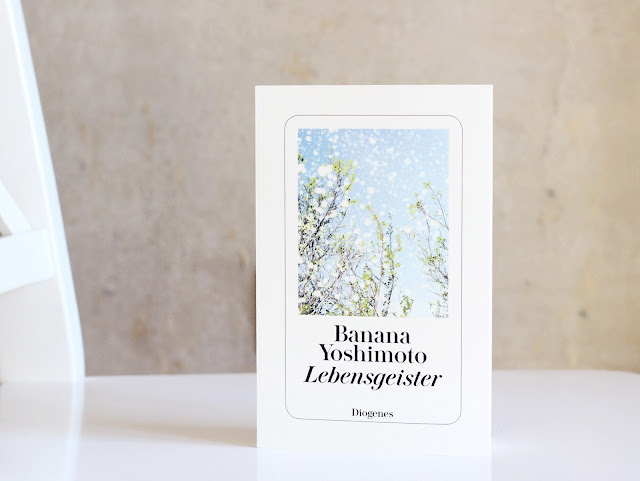 Banana Yoshimoto | Lebensgeister | Rezension | Diogenes