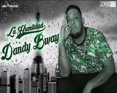 Dandy Bway - La Humildad (Original)