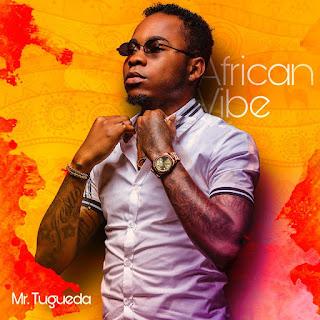 Puto Português (Mr. Tugueda) - African Vibe [EP]