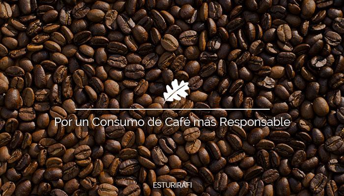 Por un Consumo de Café más Responsable