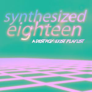 D//E Playlist: Synthesized Eighteen