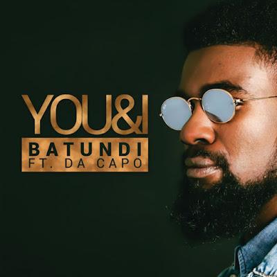 BATUNDI & Da Capo – You & I