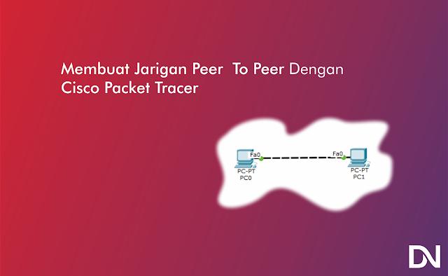Jaringan Peer to Peer di Cisco Packet Tracer