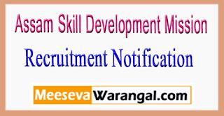ASDM Assam Skill Development Mission Recruitment Notification 2017