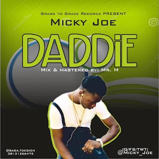 [Music] Micky Joe Daddie